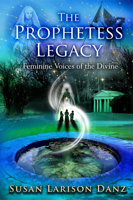 The Prophetess Legacy ~ Feminine Voices of the Divine